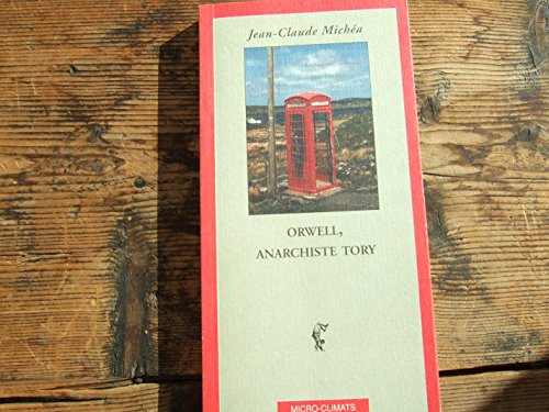 9782841580002: Orwell, anarchiste tory (Collection Micro-Climats) (French Edition)