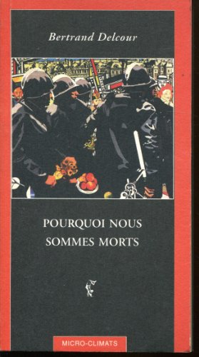 9782841580231: Pourquoi nous sommes morts (Micro-Climats) (French Edition)