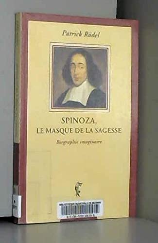 9782841580606: Spinoza, le masque de la sagesse. Biographie imaginaire