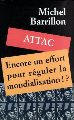 9782841581900: ATTAC, encore un effort pour réguler la mondialisation!?