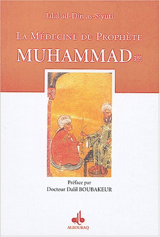 MEDECINE DU PROPHETE MUHAMMAD -LA-: JALAL AD DIN AS SIYU