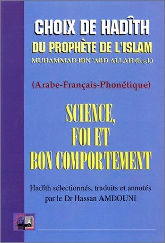 9782841610174: Science, foi et bon comportement - Recueil de Hadith du Prophète (bilingue Arabe-Français-Phonétique)