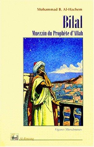 Bilal Muezzin du prophete d'Allah: Al-Hachem Mohammad B