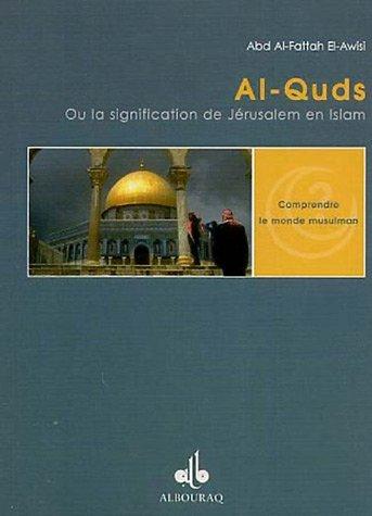 Al-Quds : La signification de Jérusalem en: Abd Al-Fattah El-Awisi