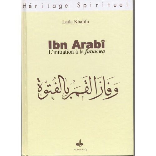 9782841611690: Ibn arabi: initiation a la futuwwa