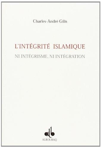 9782841612420: Intégrité islamique : ni intégrisme, ni intégration