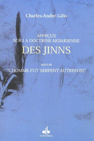 Aperçus sur la doctrine akbarienne des Jinns: Charles-André Gilis