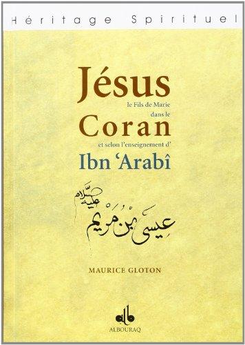 JESUS LE FILS DE MARIE DANS LE CORAN ET: GLOTON MAURICE