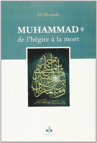 Muhammad de l'Hegire a la Mort (9782841613342) by Shariati, Ali