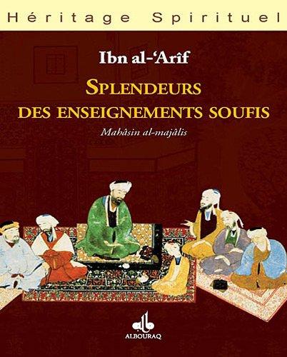 Splendeurs des enseignements soufis: Ibn al-Arif