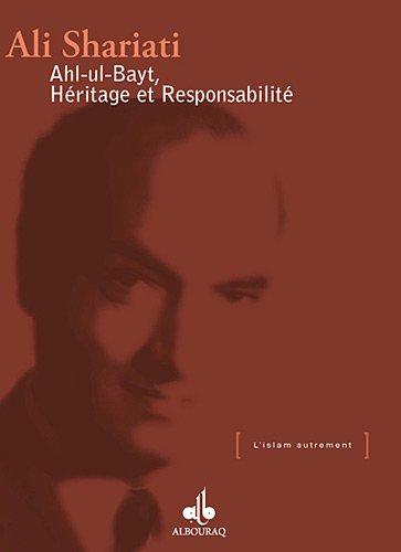 Ahl-ul-Bayt: Héritage et responsabilité (9782841614400) by Shariati, Ali