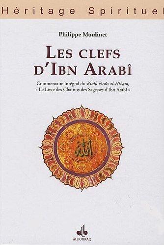 CLEFS D IBN ARABI -LES-: MOULINET PHILIPPE