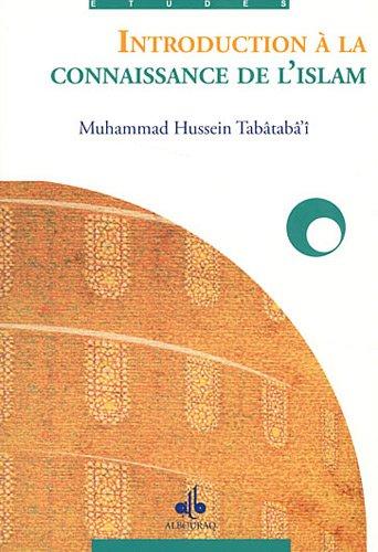 introduction Ã: la connaissance de l'Islam (9782841614707) by [???]
