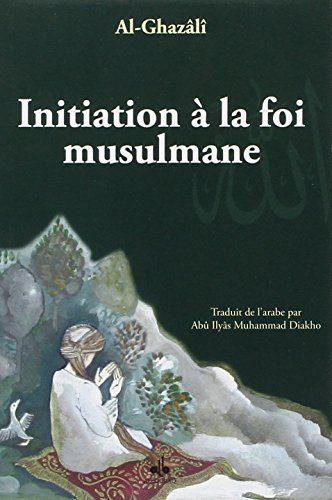 9782841615216: Initiation à la foi musulmane