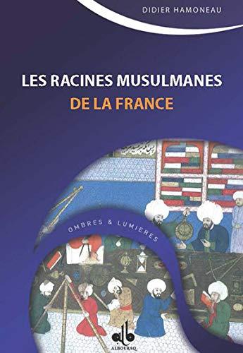 RACINES MUSULMANES DE LA FRANCE -LES-: HAMONEAU DIDIER