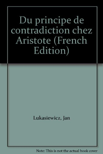 Du principe de contradiction chez Aristote (9782841620364) by Jan Lukasiewicz