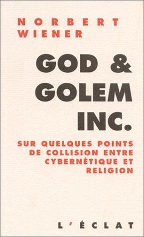 9782841620456: God & Golem Inc. Sur quelques points de collision entre cybernétique et religion (Premier Secours)