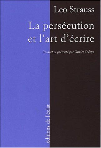 Persécution et l'art d'écrire (La): Strauss, Leo