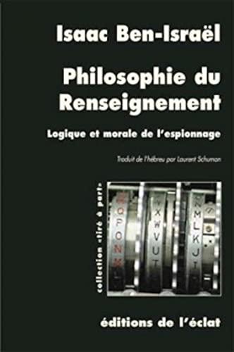 9782841620739: Philosophie du renseignement : Logique et morale de l'espionnage