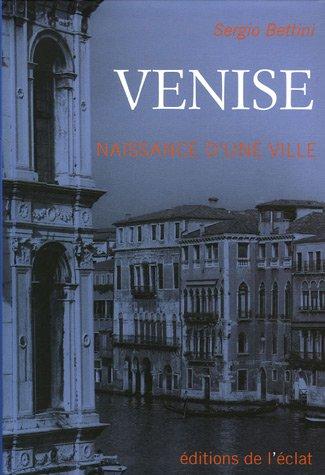 9782841621347: Venise : Naissance d'une ville