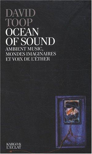 9782841621736: Ocean of sound : Ambient music, mondes imaginaires et voix de l'éther