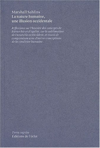 La nature humaine, une illusion occidentale (French Edition) (2841621847) by Marshall Sahlins