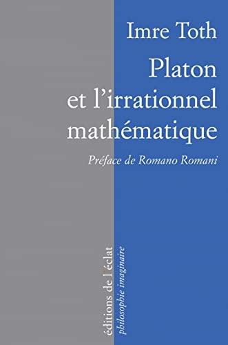 Platon et l'irrationnel mathématique: Toth, Imre