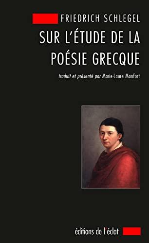 Sur l'étude de la poésie grecque: Schlegel, Friedrich