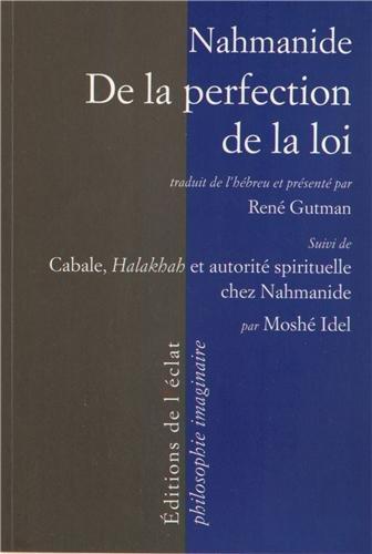 De la perfection de la loi - Cabale, Halakhak et autorité spirituelle Nahmanide: Nahmanide