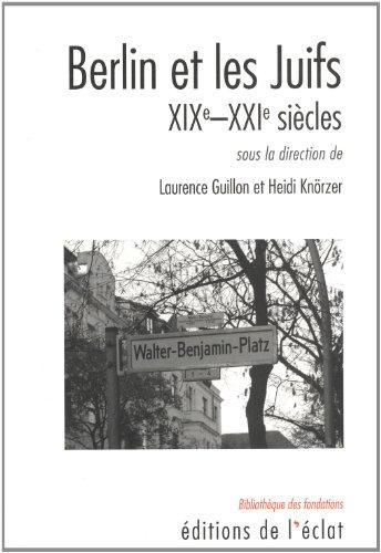 Berlin et les Juifs: Guillon, Laurence