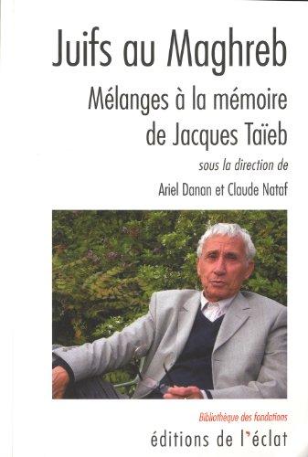 9782841623426: Juifs au Maghreb : Mélanges à la mémoire de Jacques Taïeb