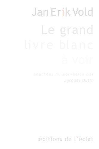 Grand livre blanc à voir (Le): Vold, Jan Erik