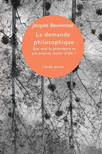 9782841623624: La demande philosophique : Que veut la philosophie et que peut-on vouloir d'elle ? - Leçon inaugurale du Collège de France (6 octobre 1995)