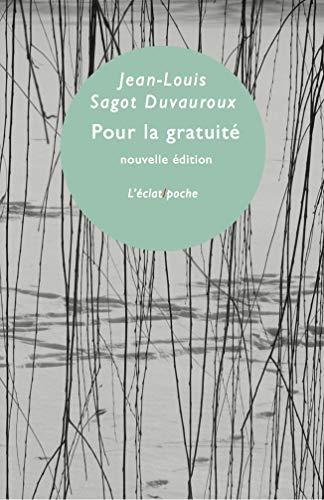 De la gratuité [nouvelle édition]: Sagot-Duvauroux, Jean-Louis