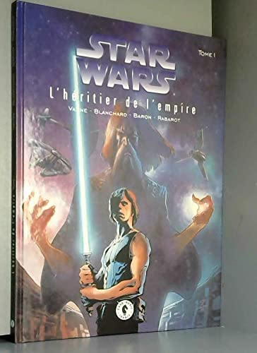 Star Wars, tome 1 : l'HÃ ritier: Mike Baron
