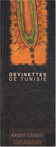 Devinettes traditionnelles de Tunisie. Edition bilingue français-arabe: Raouf Karray