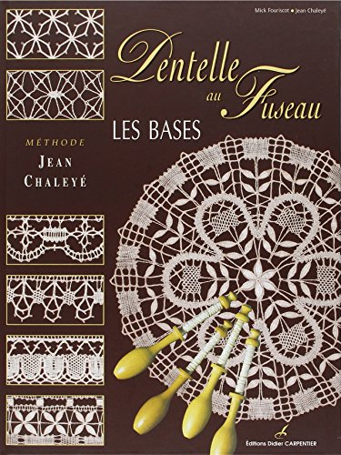 9782841670154: Les bases de la dentelle au fuseau : Méthode Jean Chaléyé