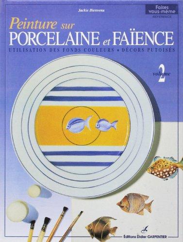 9782841670215: Peinture sur porcelaine et faïence, tome 2