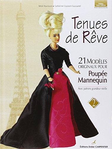 9782841671625: Tenues de rêve, tome 2 : 21 modèles originaux pour poupée-mannequin