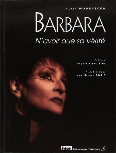 Barbara : N'avoir que sa vérité: Wodrascka, Alain; Lodéon, Frédérick