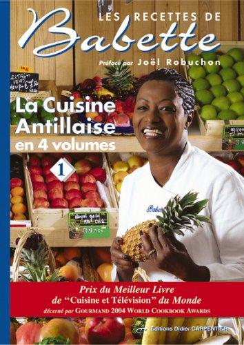 9782841672455: Recettes de Babette (Les): la cuisine antillaise, t. 01