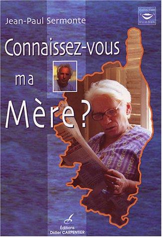 Connaissez-vous ma mère ? (French Edition): Sermonte, Jean-Paul