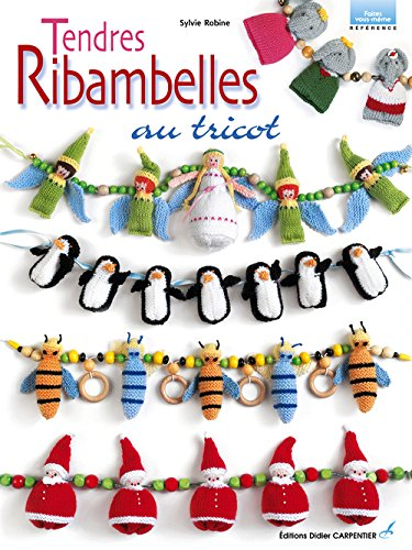 9782841672783: Tendres Ribambelles au tricot (French Edition)