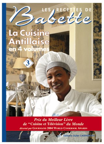9782841673018: La cuisine antillaise : Volume 3