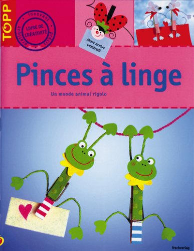 9782841674138: Pinces � linge : Un monde animal rigolo