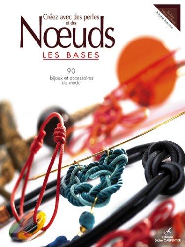 9782841674213: Cr�ez avec des perles et des Noeuds : Les bases