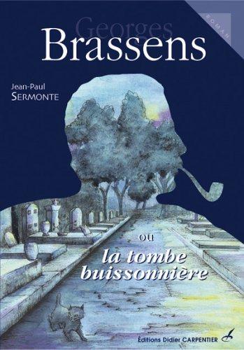 9782841674312: Georges Brassens ou la tombe buissonni�re