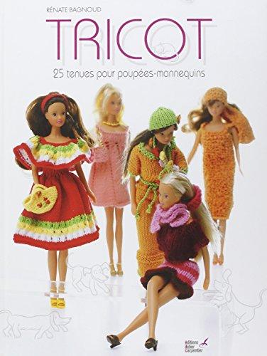 9782841675685: Tricot : 25 tenues pour poupées-mannequins (Faites vous-même)