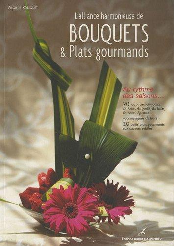 ALLIANCE HARMONIEUSE DE BOUQUETS ET PLATS GOURMANDS: ROBIQUET VIRGINIE