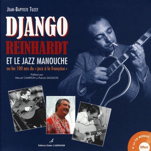 Django Reinhardt et le jazz manouche ou Les 100 ans du jazz à la française: ...